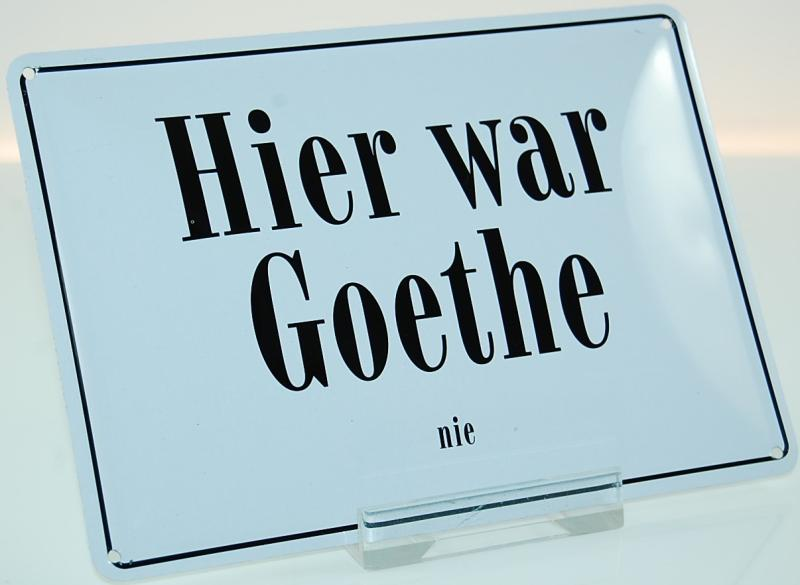 hier war goethe nie karte bzw blechschild weimar shop. Black Bedroom Furniture Sets. Home Design Ideas